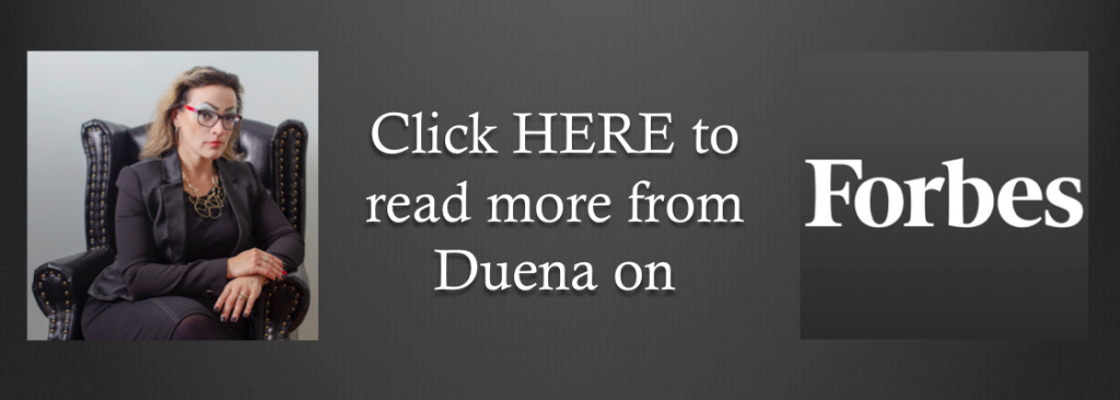 Click here to read more from Duena on Forbes.com